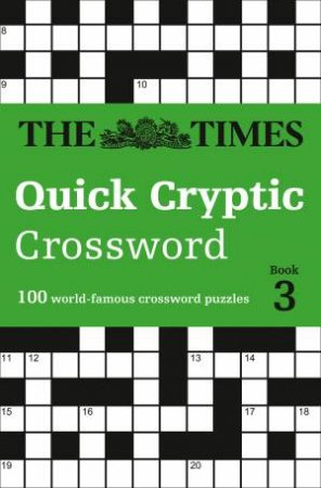 100 Challenging Quick Cryptic Crosswords From The Times by The Times Mind Games