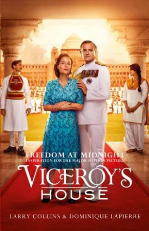 Freedom At Midnight: Inspiration For The Movie Viceroy's House