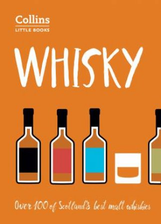 Collins Little Books - Whisky: Malt Whiskies Of Scotland [second Edition] by Dominic Roskrow
