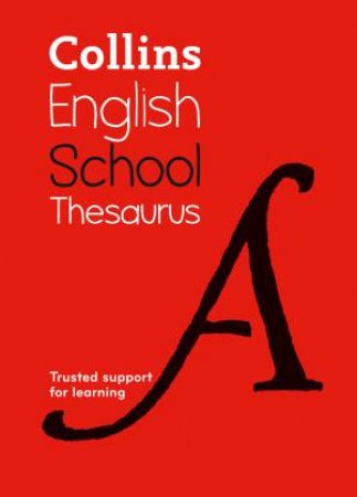 Collins School Thesaurus: Trusted Support For Learning 6th Ed