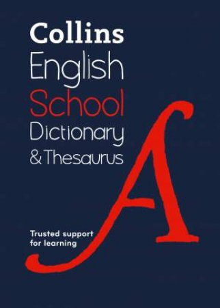 Collins School Dictionary & Thesaurus: Trusted Support For Learning 2nd Ed by Various