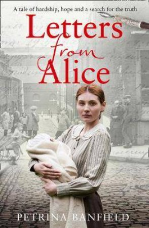 Letter From Alice: A Tale Of Hardship And Hope. A Search For The Truth.