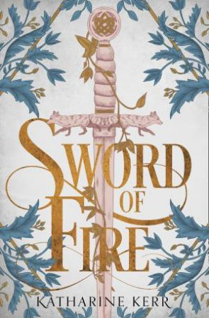 Sword of Fire by Katharine Kerr