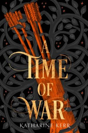 A Time Of War by Katharine Kerr