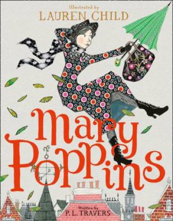 Mary Poppins by P. L. Travers & Lauren Child