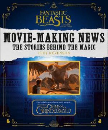 Fantastic Beasts And Where To Find Them: Movie-Making News: The Stories Behind The Magic