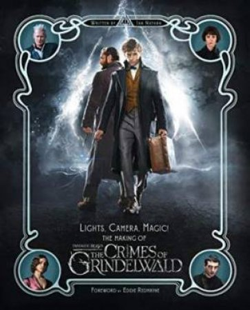 The Crimes Of Grindelwald: Lights, Camera, Magic! by Ian Nathan
