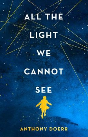 Good All The Light We Cannot See By Anthony Doerr Good Ideas