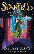 Willow Moss And The Lost Day by Dominique Valente