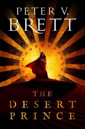 The Desert Prince by Peter V Brett