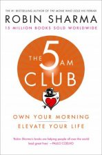 The 5am Club Change Your Morning Change Your Life