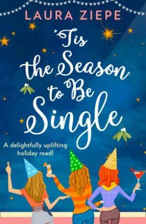 'Tis The Season To Be Single