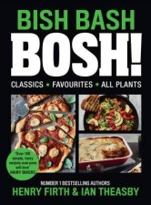 Bish Bash Bosh Amazing Flavours Any Meal All Plants