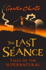 The Last Seance Tales Of The Supernatural By Agatha Christie