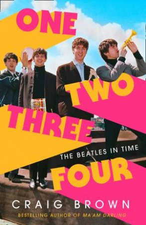 1-2-3-4: The Beatles In Time by Craig Brown