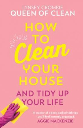How To Clean Your House by Lynsey Queen of Clean