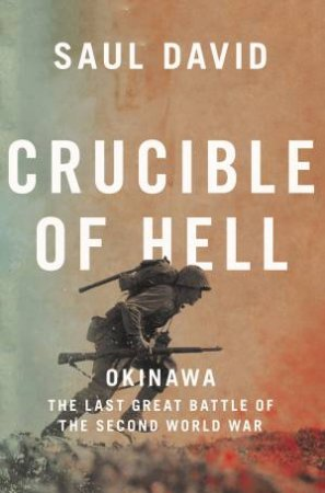 Crucible Of Hell by Saul David
