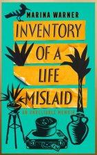 Inventory Of A Life Mislaid An Unreliable Memoir