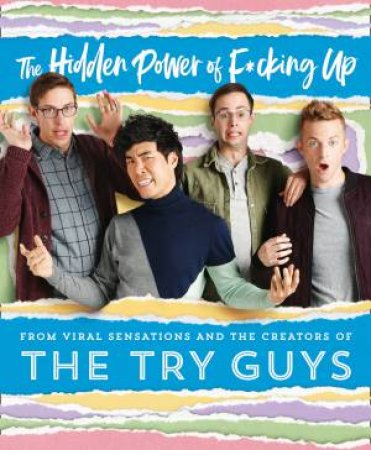 The Hidden Power Of F*cking Up by The Try Guys