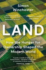Land How The Hunger For Ownership Shaped The Modern World