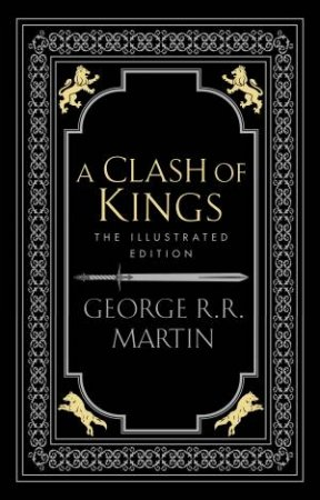 A Clash Of Kings (Illustrated Edition) by George R R Martin