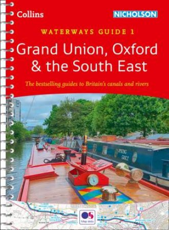 Collins Nicholson Waterways Guides - Grand Union, Oxford & The South East: Waterways Guide 1 (New Edition)