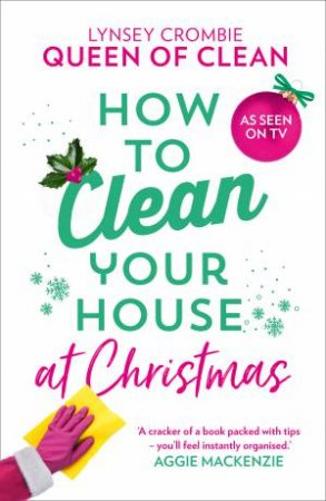 How To Clean Your House At Christmas by Lynsey Queen of Clean
