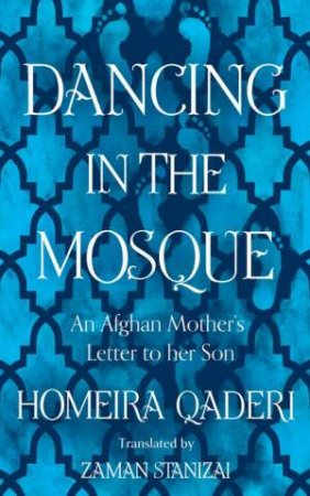 Dancing In The Mosque by Homeira Qaderi