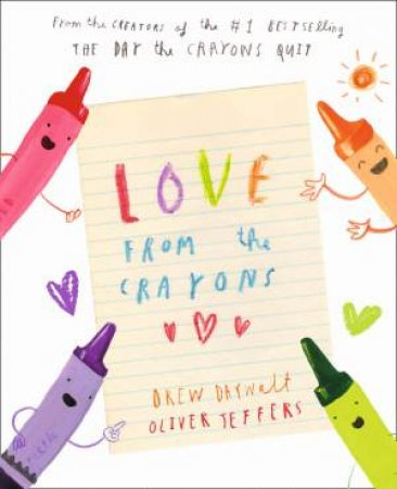 Love From The Crayons by Drew Daywalt & Oliver Jeffers