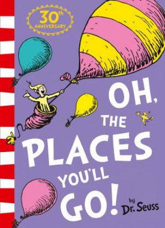 Oh, The Places You'll Go! (30th Birthday Edition)