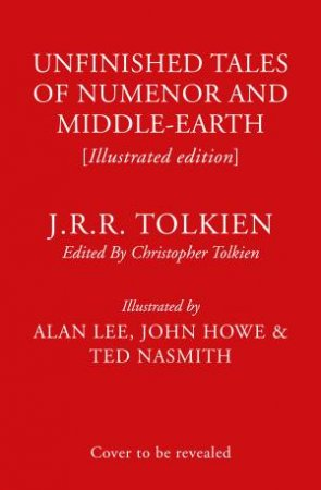 Unfinished Tales (Illustrated Deluxe Slipcased Edition)