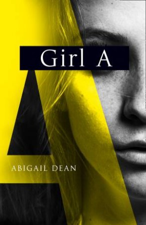 Girl A by Abigail Dean