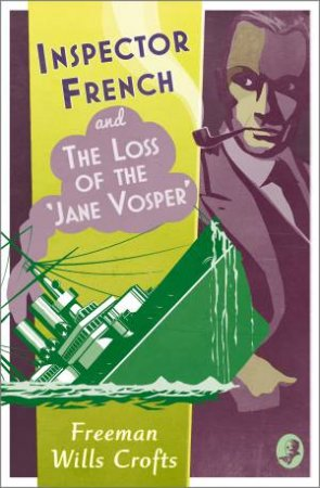 Inspector French And The Loss Of The 'Jane Vosper' by Freeman Wills Crofts