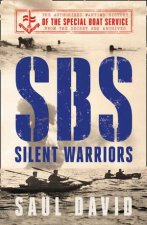 SBS  Silent Warriors The Authorised Wartime History