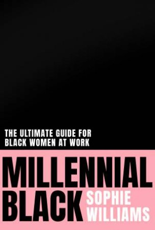 Millennial Black by Sophie Williams