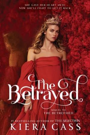 The Betrayed by Kiera Cass