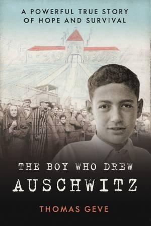 The Boy Who Drew Auschwitz by Thomas Geve
