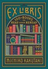 Ex Libris 100 Books for Everyones Bookshelf