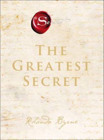 The Greatest Secret by Rhonda Byrne