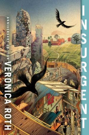 Insurgent (10th Anniversary Edition) by Veronica Roth