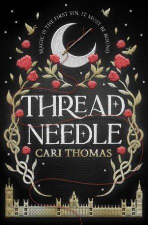 Threadneedle (EXCLUSIVE EDITION) by Cari Thomas