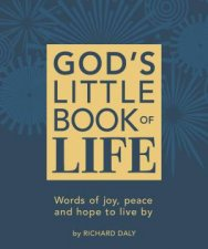 Gods Little Book of Life Words of Joy Peace and Hope to Live By
