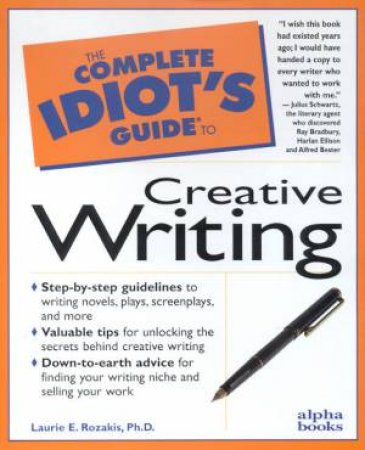 The Complete Idiot's Guide To Creative Writing by Laurie E Rozakis