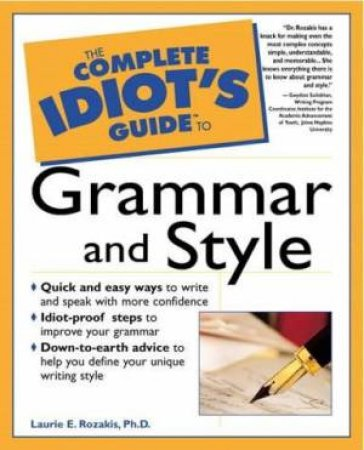 Complete Idiot's Guide To Grammar And  Style by Rozakis
