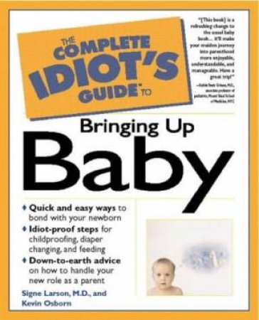 Complete Idiot's Guide To Bringing Up Your Baby by Osborn