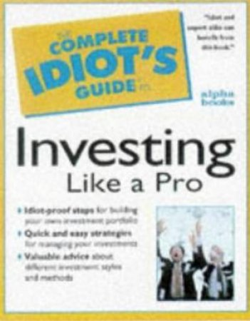 Complete Idiot's Guide To Investing Like A Pro by Koch Edward, Desalvo Debra