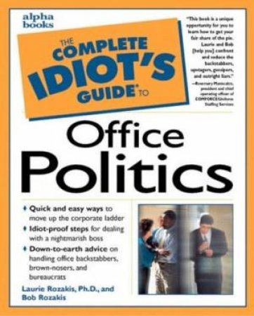Complete Idiot's Guide To Office Politics by Rozakis Laurie, Rozakis Bob
