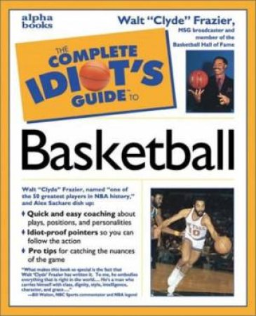 Complete Idiot's Guide To Basketball by Frazier
