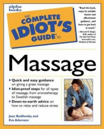 Complete Idiot's Guide To Massage by Joan Budilovsky & Eve Adamson