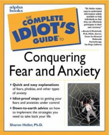 Complete Idiot's Guide To Conquering Fear And Anxiety by Alpha Team